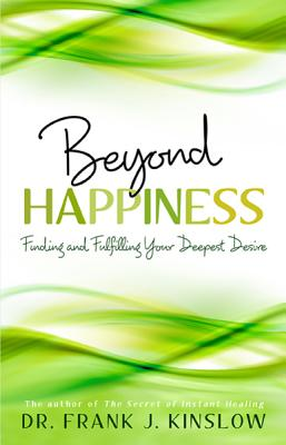 Beyond Happiness By Kinslow, Frank J.