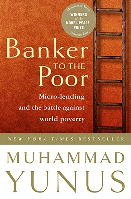 Banker to the Poor By Yunus, Muhammad